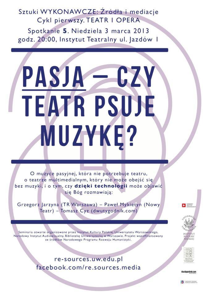 CYKL 1. Teatr – Pasja. Czyteatr psuje muzykę?