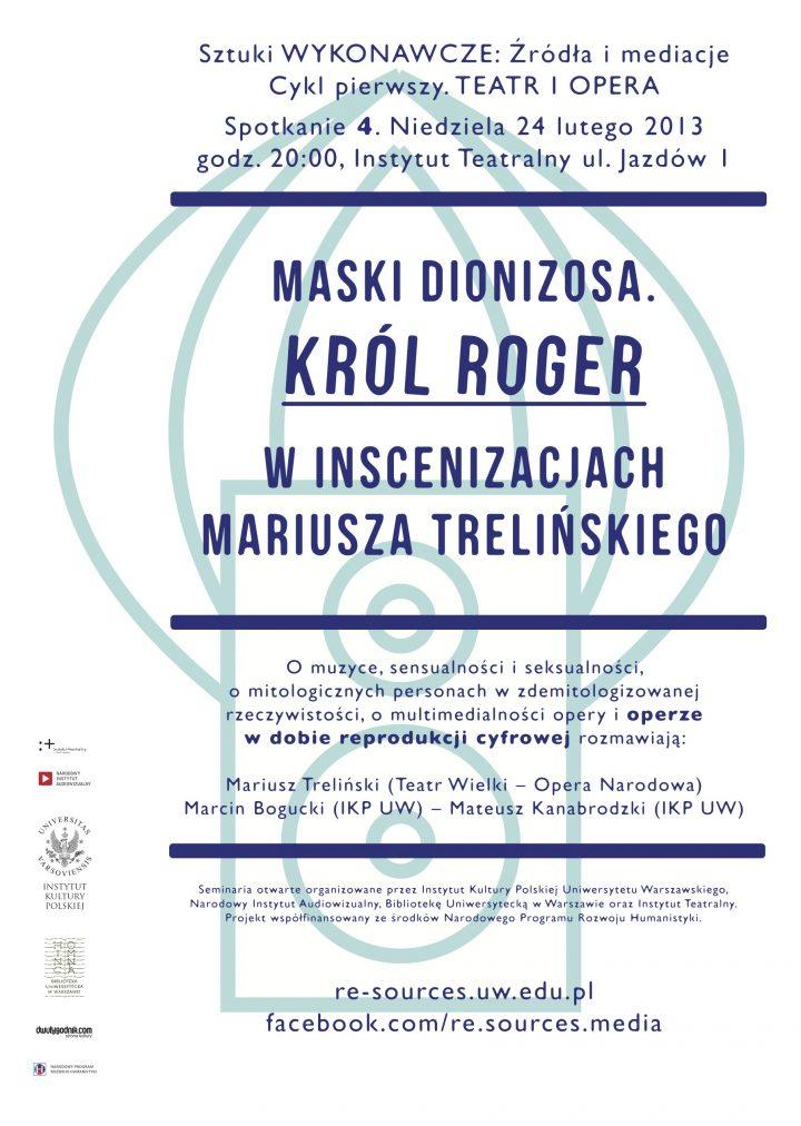"""CYKL 1. Teatr – Maski Dionizosa. """"Król Roger"""" winscenizacjach Mariusza Trelińskiego."""