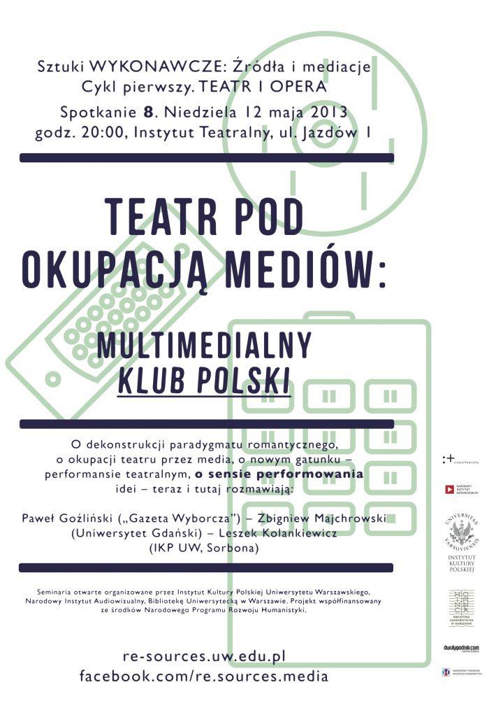 """CYKL 1. Teatr – Teatr podokupacją mediów. Multimedialny """"Klub Polski"""""""